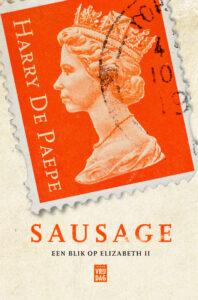 Sausage: Een blik op Elizabeth II - Harry De Paepe