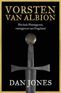 Vorsten van Albion -Het huis Plantagenet, vormgevers van Engeland – Dan Jones